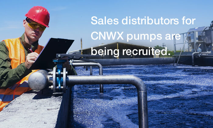 Sales distributors for CNWX pumps are being recruited.