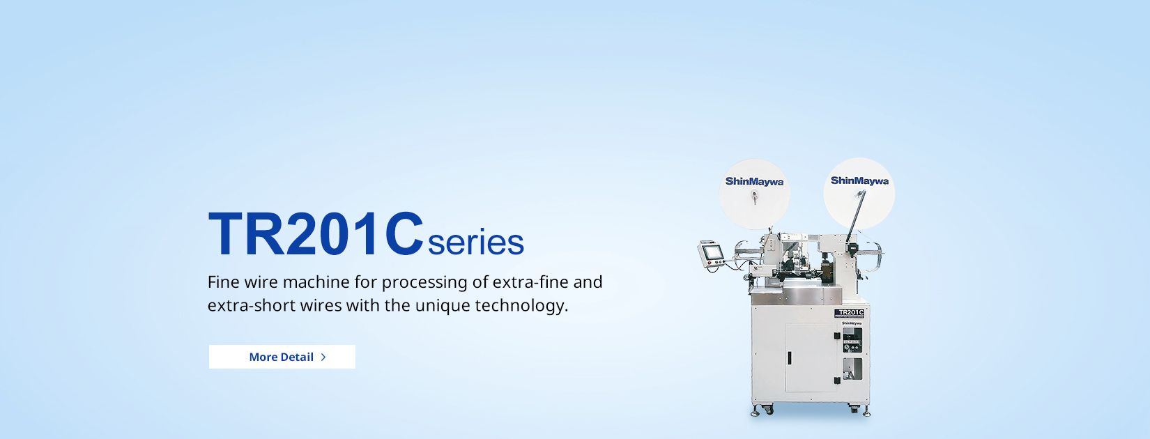 TR201 series Fine wire machine for processing of extra-fine and extra-short wires with the unique technology.