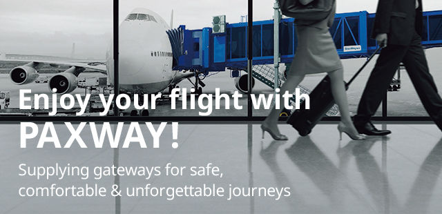 Enjoy your flight with PAXWAY®!! Supplying gateways for safe, comfortable & unforgettable journeys