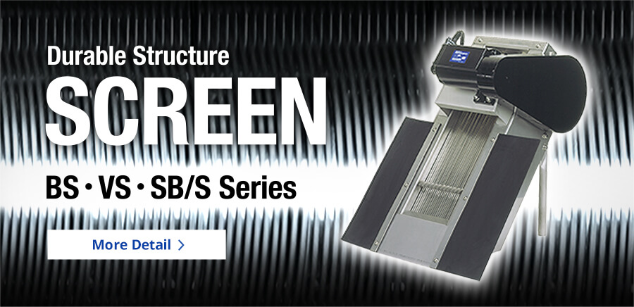 Durable Structure SCREEN BS.VS.SB/S Series