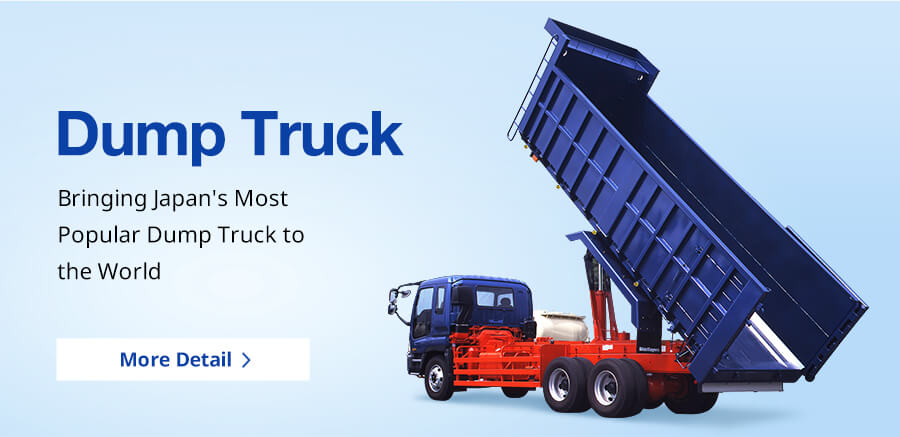 Dump Truck Bringing Japan's Most Popular Dump Truck to the World